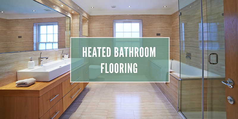 Heated bathroom flooring white text over a background of a large bathroom